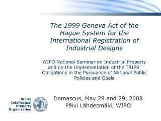 Damascus, May 28 and 29, 2008 Päivi Lähdesmäki, WIPO