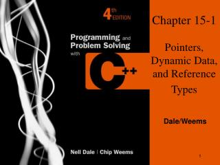 Chapter 15-1 Pointers, Dynamic Data, and Reference Types
