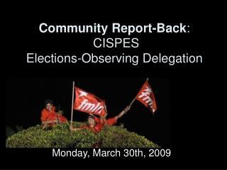 Community Report-Back :  CISPES  Elections-Observing Delegation