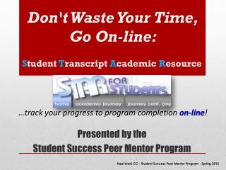 Don't Waste Your  Time, Go  On-line:
