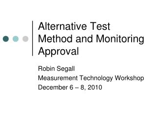 Alternative Test Method and Monitoring Approval