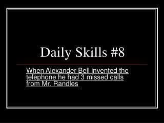 Daily Skills #8