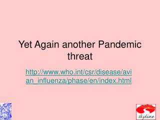 Yet Again another Pandemic threat