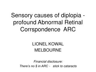 Sensory causes of diplopia - profound Abnormal Retinal Corrspondence  ARC