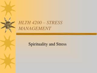 HLTH 4200 – STRESS MANAGEMENT