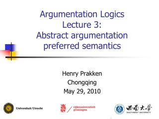 Argumentation Logics Lecture 3: Abstract argumentation preferred semantics