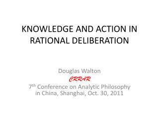 KNOWLEDGE AND ACTION IN RATIONAL DELIBERATION
