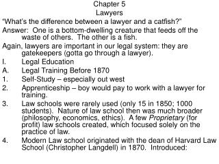 """Chapter 5 Lawyers """"What's the difference between a lawyer and a catfish?"""""""