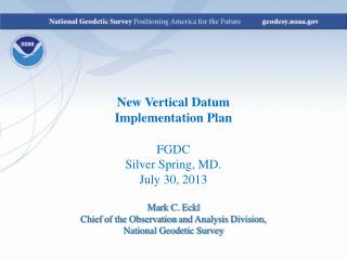 New Vertical Datum Implementation Plan FGDC Silver Spring, MD. July 30, 2013