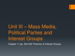 Unit III � Mass Media, Political Parties and Interest Groups