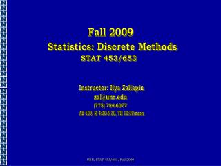 UNR, STAT 453/653, Fall 2009