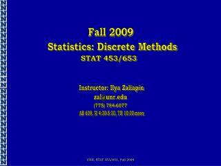 UNR, STAT 453/653, Fall 2009