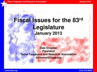 Fiscal Issues for the 83 rd  Legislature January 2013