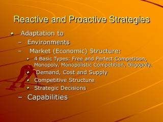 Reactive and Proactive Strategies