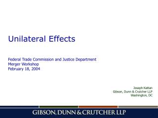 Unilateral Effects Federal Trade Commission and Justice Department Merger Workshop February 18, 2004