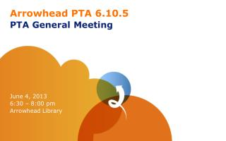 Arrowhead PTA 6.10.5 PTA General Meeting
