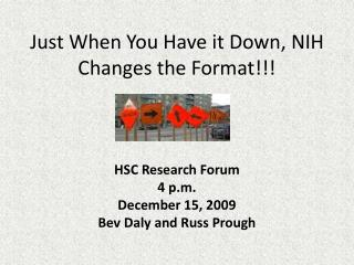 Just When You Have it Down, NIH Changes the Format!!!