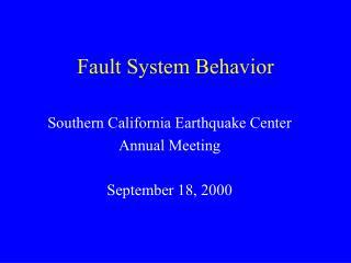 Fault System Behavior