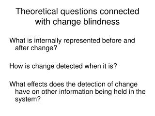 Theoretical questions connected with change blindness