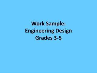 Work Sample:  Engineering Design  Grades 3-5