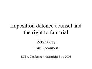 Imposition defence counsel and the right to fair trial
