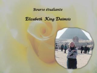 Bourse étudiante E lizabeth K ing D aimsis