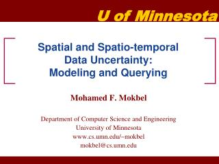 Spatial and Spatio-temporal  Data Uncertainty:  Modeling and Querying