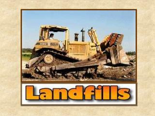 There are 3,091 active sanitary landfills in the U.S. and over 10,000 old municipal landfills (rubbish pits).