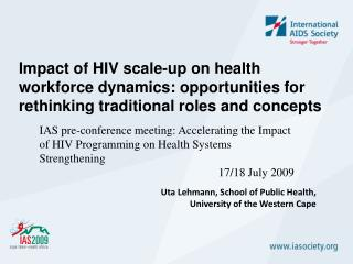 Impact of HIV scale-up on health workforce dynamics: opportunities for rethinking traditional roles and concepts
