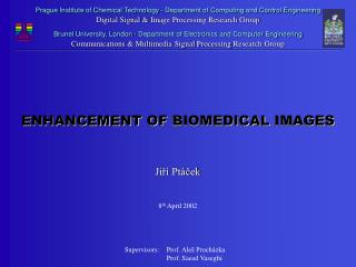 Prague Institute of Chemical Technology  -  Department of Computing and Control Engineering Digital Signal  &  Image Pr