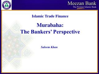 Islamic Trade Finance Murabaha: The Bankers' Perspective