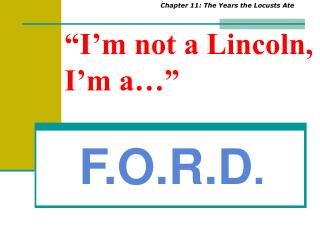 �I�m not a Lincoln, I�m a��