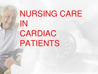 NURSING CARE IN CARDIAC PATIENTS
