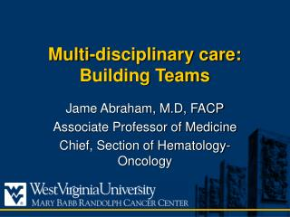 Multi-disciplinary care: Building Teams