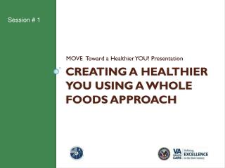CREATING A HEALTHIER You Using a Whole foods approach