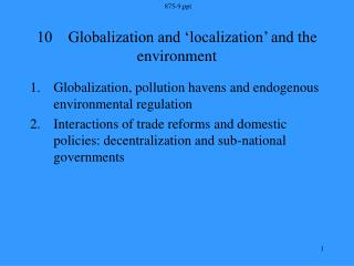 10    Globalization and 'localization' and the environment