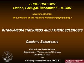 EUROECHO 2007  Lisbon, Portugal, December 5 – 8, 2007 Carotid scanning: an extension of the routine echocardiography st
