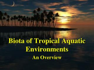 Biota of Tropical Aquatic Environments