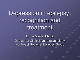 Depression in epilepsy: recognition and treatment