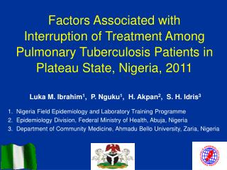 Factors Associated with Interruption of Treatment Among Pulmonary Tuberculosis Patients in Plateau State, Nigeria, 2011
