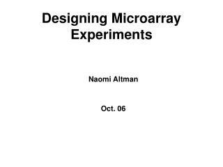 Designing Microarray Experiments