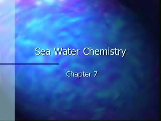 Sea Water Chemistry