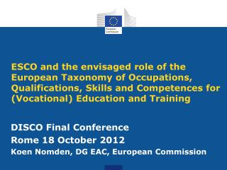 ESCO and the envisaged role of the European Taxonomy of Occupations, Qualifications, Skills and Competences for (Vocati