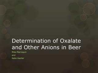 Determination of Oxalate and Other Anions in Beer