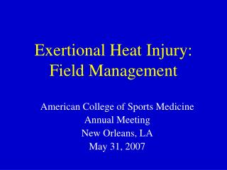 Exertional Heat Injury:  Field Management