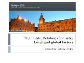 The  Public  Relations Industry Local and global factors