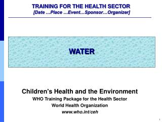 TRAINING FOR THE HEALTH SECTOR  [Date …Place …Event…Sponsor…Organizer]