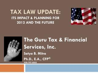 TAX LAW UPDATE: ITS IMPACT & PLANNING FOR  2012 AND THE FUTURE