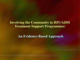 Involving the Community in HIV/AIDS Treatment Support Programmes:
