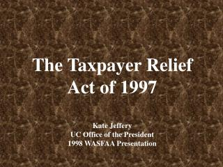 The Taxpayer Relief  Act of 1997